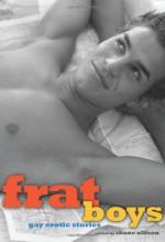 Frat Boys: Gay Erotic Stories - Shane Allison, C.C. Williams