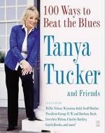 100 Ways to Beat the Blues - Tanya Tucker
