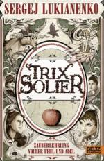 Trix Solier, Zauberlehrling voller Fehl und Adel: Roman (Gulliver) (German Edition) - Sergej Lukianenko, Christiane Pöhlmann