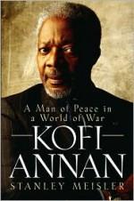 Kofi Annan: A Man of Peace in a World of War - Stanley Meisler, Scott Mendel