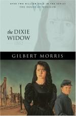 The Dixie Widow: 1862 - Gilbert Morris