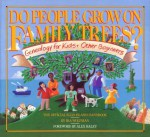 Do People Grow on Family Trees?: Genealogy for Kids and Other Beginners, The Official Ellis Island Handbook - Ira Wolfman, Michael Klein, Alex Haley