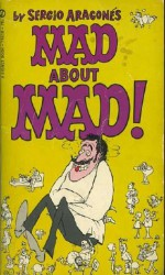 Mad about Mad - Sergio Aragonés