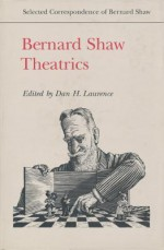 Bernard Shaw: Theatrics - Dan H. Laurence