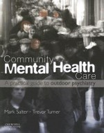 Community Mental Health Care: A Practical Guide to Outdoor Psychiatry - Mark Salter, Trevor Turner