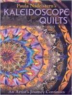 Paula Nadelstern's Kaleidoscope Quilts: An Artist's Journey Continues - Paula Nadelstern
