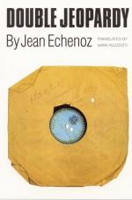 Double Jeopardy - Jean Echenoz, Mark Polizzotti