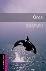 Orca - Phillip Burrows, Mark Foster, Jennifer Bassett, Tricia Hedge