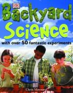 Backyard Science - Christopher Maynard, Mary Ling
