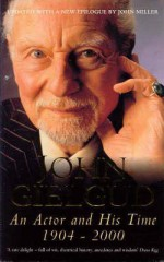 An Actor & His Time - John Miller, John Gielgud