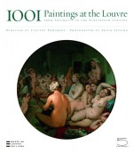 1001 Paintings at the Louvre: From Antiquity to the Nineteenth Century - Vincent Pomerède, Vincent Pomerède, Erich Lessing