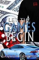 Let the Games Begin (La' Femme Fatale' Publishing) - Laquita Cameron