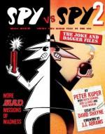 Spy Vs. Spy 2: The Joke and Dagger Files - Peter Kuper