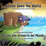 Bosley Sees the World: A Dual Language Book in Italian and English (The Adventures of Bosley Bear) - Tim Johnson, Ozzy Esha, Emma Adams