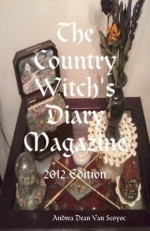 The Country Witch's Diary Magazine - 2012 Edition - Andrea Dean Van Scoyoc