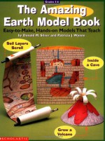 The Amazing earth model book : easy-to-make, hands-on models that teach - Donald M. Silver