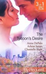 The Tycoon's Desire - Anna DePalo, Arlene James, Chantelle Shaw
