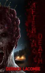 After Death - Derrick LaCombe, Monique Happy, Derek Edgerton