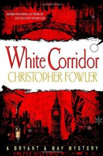 White Corridor - Christopher Fowler