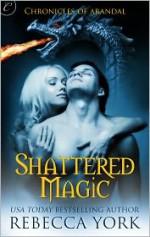 Shattered Magic - Rebecca York