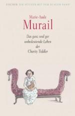 Das ganz und gar unbedeutende Leben der Charity Tiddler - Marie-Aude Murail, Philippe Dumas, Tobias Scheffel