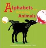 Alphabets are Amazing Animals - Anushka Ravishankar, Christiane Pieper, Ravishankar