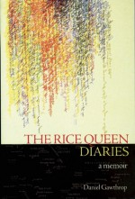 The Rice Queen Diaries - Daniel Gawthrop