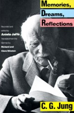 Memories, Dreams, Reflections - Aniela Jaffé, C.G. Jung