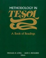 Methodology in Tesol: A Book of Readings - Michael H. Long, Jack C. Richards