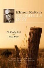 Sandhills Boy: The Winding Trail of a Texas Writer - Elmer Kelton