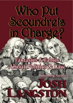 Who Put Scoundrels in Charge? - Josh Langston