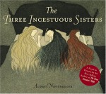 The Three Incestuous Sisters - Audrey Niffenegger
