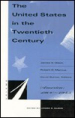 The United States in the Twentieth Century - James S. Olson, Robert D. Marcus