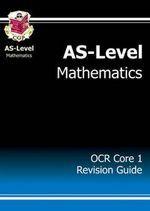 Mathematics: AS-Level: OCR Core 1: Revision Guide - Richard Parsons