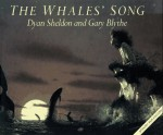 The Whales' Song - Dyan Sheldon, Gary Blythe