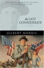 The Last Confederate: 1860 - Gilbert Morris