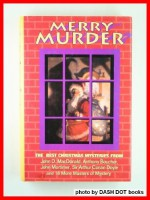 Merry Murder: The Best Christmas Mysteries from John D. MacDonald, Anthony Boucher, John Mortimer, Sir Arthur Conan Doyle and 18 more masters of mystery - Cynthia Manson