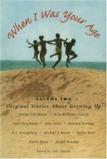 When I Was Your Age, Volume Two: Original Stories About Growing Up - Amy Ehrlich
