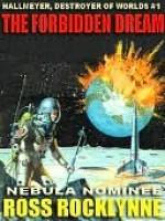 The Forbidden Dream [Hallmeyer, Destroyer of Worlds #1] - Ross Rocklynne