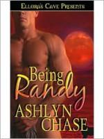 Being Randy - Ashlyn Chase