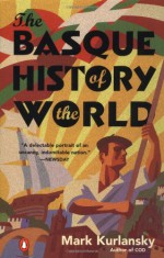 The Basque History of the World: The Story of a Nation - Mark Kurlansky