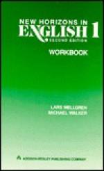 New Horizons in English (Level One, Workbook 1) - Michael Walker