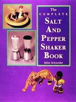 The Complete Salt and Pepper Shaker Book - Mike Schneider