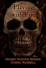 Playing with Fire - Coral Russell, Chryse Wymer, Brian Fatah Steele, CAV Laster, Nomar Knight, Susan Evelyn, Robynn Gabel