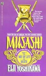 Musashi: The Way of Life and Death - Eiji Yoshikawa, Charles S. Terry