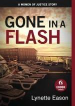 Gone in a Flash: A Women of Justice Story - Lynette Eason