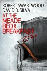 At the Meade Bed & Breakfast - Robert Swartwood, David B. Silva