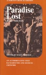 Paradise Lost: An Authoritative Text, Backgrounds and Sources, Criticism (A Norton Critical Edition) - John Milton, Scott Elledge