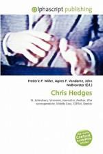 Chris Hedges - Agnes F. Vandome, John McBrewster, Sam B Miller II