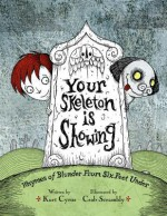 Your skeleton is showing: rhymes of blunder from six feet under - Kurt Cyrus